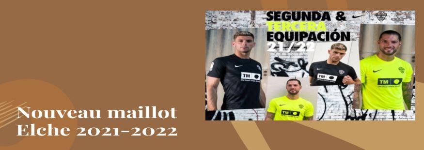 maillot Elche 21-22