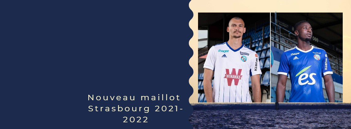 maillot Strasbourg 21-22